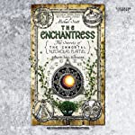 The Enchantress: The Secrets of the Immortal Nicholas Flamel, Book 6 (       UNABRIDGED) by Michael Scott Narrated by Paul Boehmer