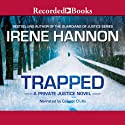 Trapped: Private Justice, Book 2 (       UNABRIDGED) by Irene Hannon Narrated by Celeste Ciulla