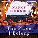 The Place I Belong: A Whisper Horse Novel, Book 3 (       UNABRIDGED) by Nancy Herkness Narrated by Shannon McManus