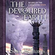 The Devoured Earth: Books of the Cataclysm Four | Sean Williams