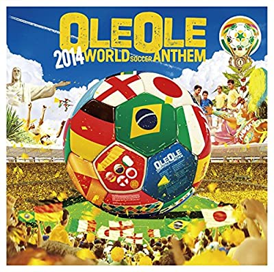 OLE OLE 2014~WORLD SOCCER ANTHEM~