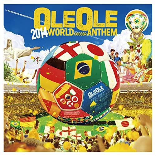 OLE OLE 2014~WORLD SOCCER ANTHEM~