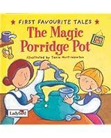 First Favourite Tales: The Magic Porridge Pot