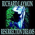 Resurrection Dreams (       UNABRIDGED) by Richard Laymon Narrated by Randy Hames