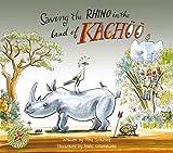 Tina Scotford Saving the Rhino in the Land of Kachoo