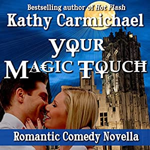 Your Magic Touch | [Kathy Carmichael]