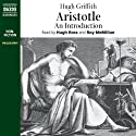 Aristotle: An Introduction (       UNABRIDGED) by Hugh Griffith Narrated by Hugh Ross, Roy McMillan