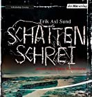 Schattenschrei (Victoria Bergman 3) (       ungekürzt) von Erik Axl Sund Gesprochen von: Thomas M. Meinhardt