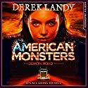 American Monsters: The Demon Road Trilogy, Book 3 Hörbuch von Derek Landy Gesprochen von: Kathryn Griffiths