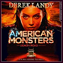 American Monsters: The Demon Road Trilogy, Book 3 Audiobook by Derek Landy Narrated by Kathryn Griffiths