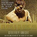 The Curse of the Dragon God: A Gay Adventure | Geoffrey Knight (author/editor)