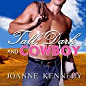 Tall, Dark and Cowboy (       UNABRIDGED) by Joanne Kennedy Narrated by Karyn O'Bryant