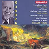 Rubbra: Symphony No. 1/ A Tribute / Sinfonia Concertante