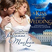 A Kiss Before the Wedding: A Pembroke Palace Short Story | [Julianne MacLean]