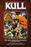 img - for Chronicles of Kull Volume 2: The Hell Beneath Atlantis and Other Stories book / textbook / text book