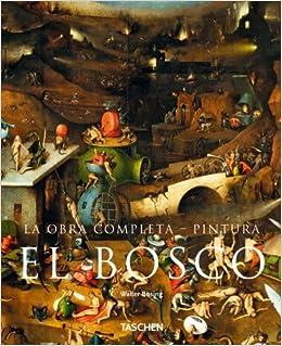 Bosco, El - La Obra Completa Pintura (Spanish Edition): WALTER BOSING
