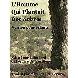 L'homme qui plantait des arbres (Version pour enfants)