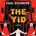 The Yid: A Novel Audiobook by Paul Goldberg Narrated by Peter Berkrot