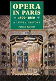 img - for Opera in Paris 1800-1850: A Lively History book / textbook / text book