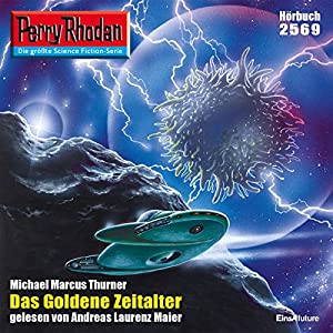 Das Goldene Zeitalter (Perry Rhodan 2569) Hörbuch