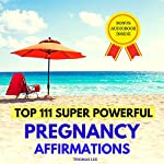 Top 111 Super Powerful Pregnancy Affirmations | Thomas Lee
