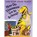 How Do Dinosaurs Go to School? Audiobook by Jane Yolen Narrated by Jane Yolen