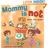 Mommy is Not (funny bedtime story collection)