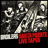 Songtexte von Broilers - Santa Muerte Live Tapes
