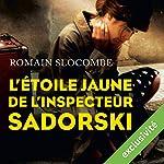L'étoile jaune de l'inspecteur Sadorski (Inspecteur Léon Sadorski 2) | Romain Slocombe