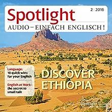 Spotlight Audio - Discover Ethiopia. 2/2016: Englisch lernen Audio - Äthiopien Hörbuch von  div. Gesprochen von:  div.