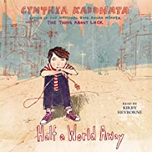 Half a World Away (       UNABRIDGED) by Cynthia Kadohata Narrated by Kirby Heyborne