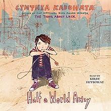 Half a World Away Audiobook by Cynthia Kadohata Narrated by Kirby Heyborne