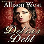Delia's Debt | Allison West
