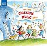 Various Artists My First Classical Music Album (Naxos: 8578203)