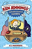 U.S. Presidents (Ken Jennings' Junior Genius Guides)