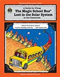 Ruth Young Guide for Using the Magic School Bus (R) Lost in the Solar System in the Classroom (Teacher's Guide) (Literature Units)