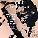 Study In Brown ~ Clifford Brown