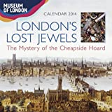Flame Tree Publishing Museum of London London's Lost Jewels wall calendar 2014: The Mystery of the Cheapside Hoard
