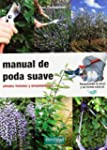Manual de poda suave (Guias Fertilida...
