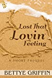 Lost That Lovin Feeling:  A Short Prequel (Love Will #1)