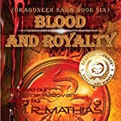 Blood and Royalty: Dragoneers Saga, Book 6 | M. R. Mathias