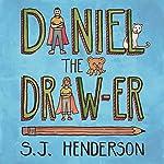 Daniel the Draw-er | S. J. Henderson