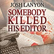 Somebody Killed His Editor: Holmes & Moriarity, Book 1 | [Josh Lanyon]