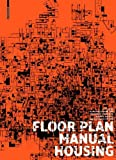img - for Floor Plan Manual SC: Housing by Schneider, Friederike, Heckmann, Oliver (2011) Paperback book / textbook / text book
