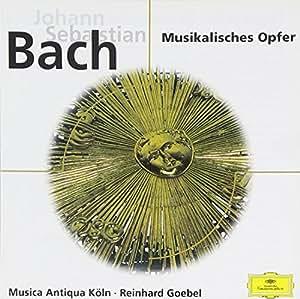 Bach : Musikalisches Opfer (L'Offrande Musicale)