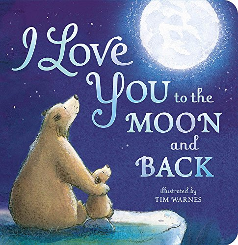 I Love You to the Moon and Back - Amelia Hepworth