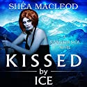 Kissed by Ice Audiobook by Shéa MacLeod Narrated by Emily Sutton-Smith