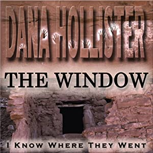 The Window: I Know Where They Went | [Dana Hollister]