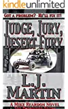 Judge, Jury, Desert Fury (The Repairman Book 6)