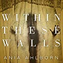Within These Walls (       UNABRIDGED) by Ania Ahlborn Narrated by R. C. Bray